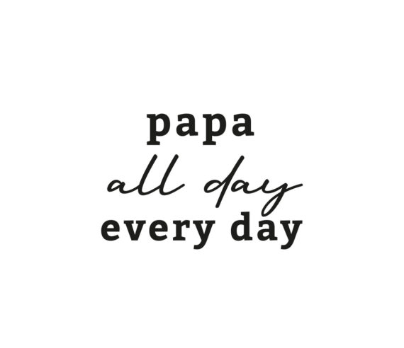 PAPA ALL DAY